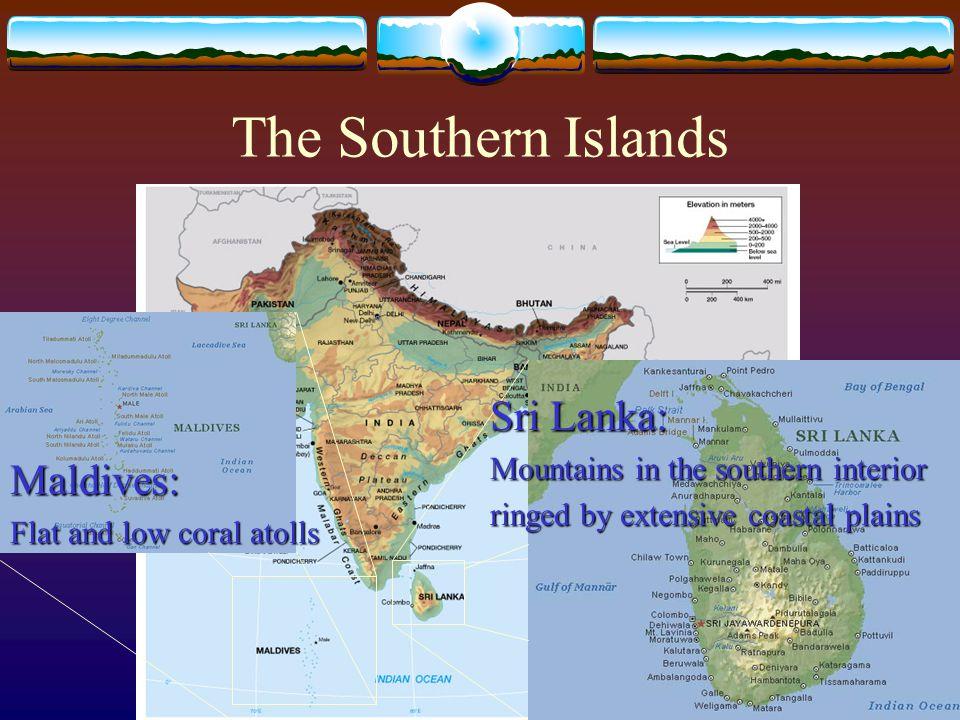 The Southern Islands Sri Lanka: Maldives: