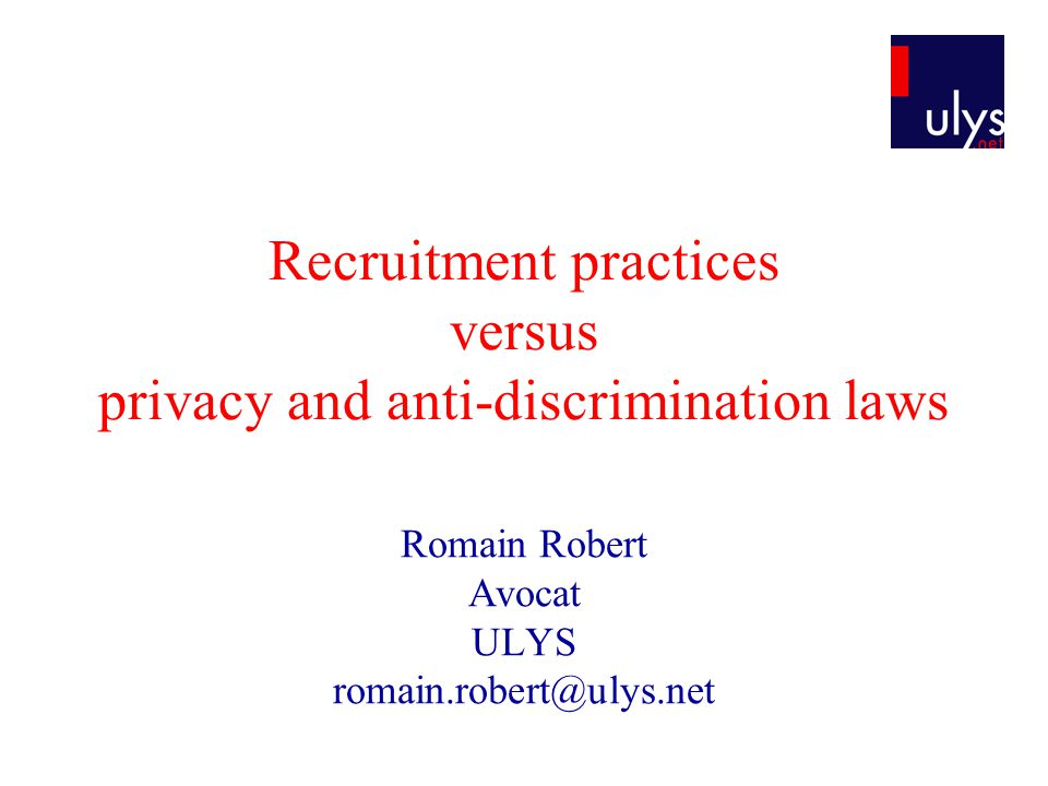 Recruitment practices versus privacy and anti-discrimination laws