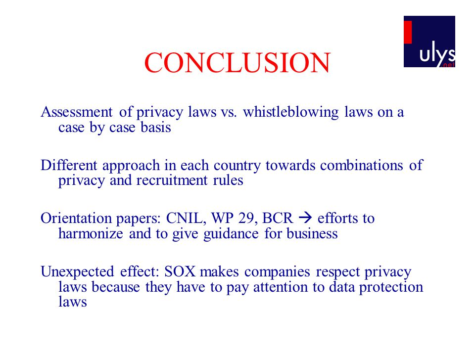 CONCLUSION Assessment of privacy laws vs. whistleblowing laws on a case by case basis.