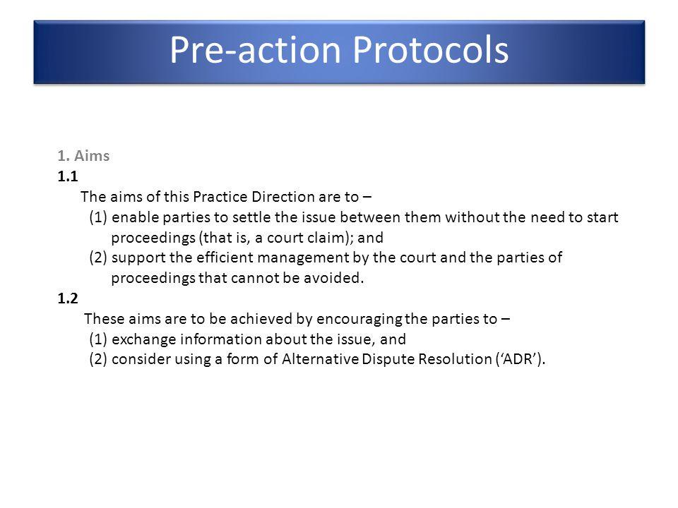 Pre-action Protocols 1. Aims 1.1
