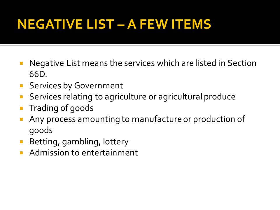 NEGATIVE LIST – A FEW ITEMS