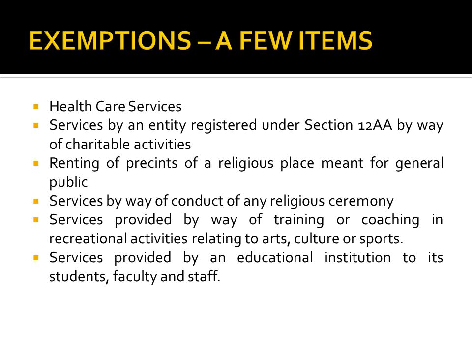 EXEMPTIONS – A FEW ITEMS