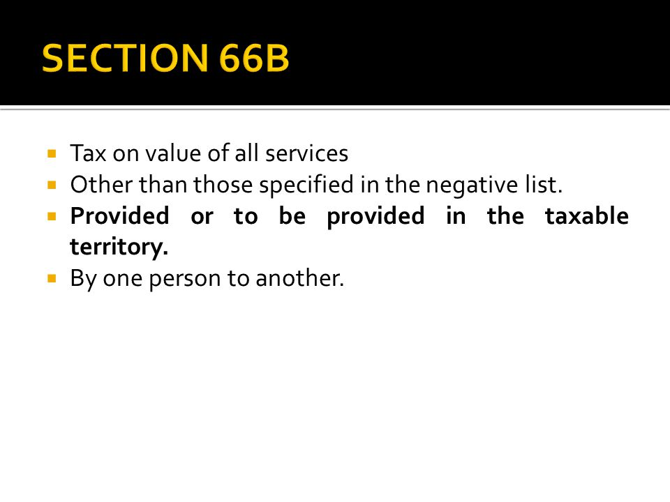SECTION 66B Tax on value of all services