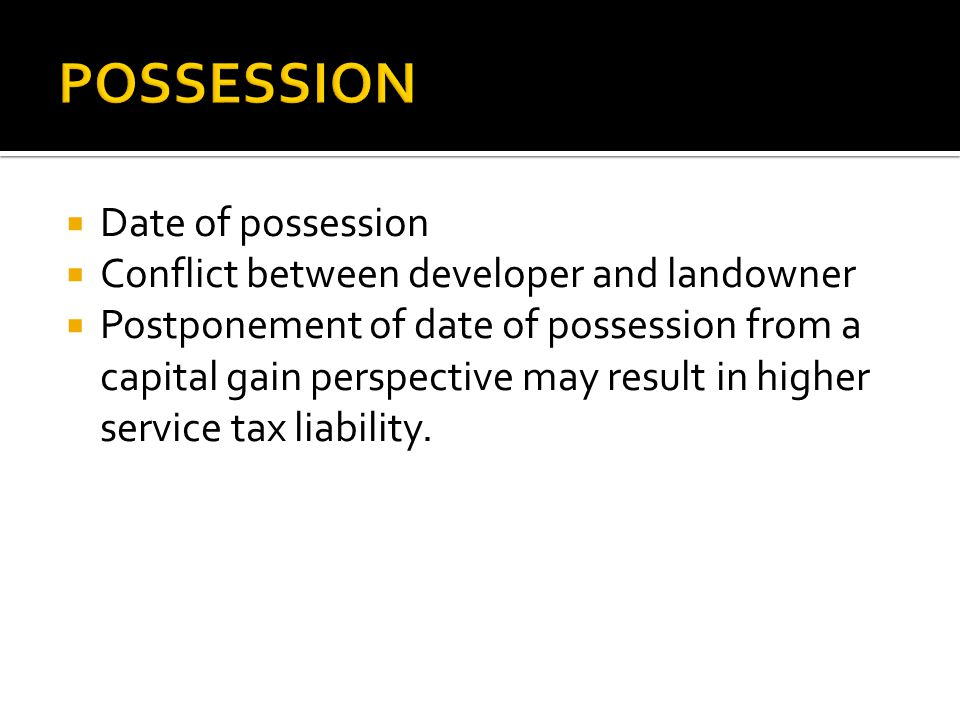 POSSESSION Date of possession Conflict between developer and landowner