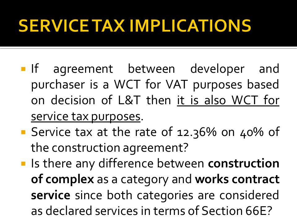 SERVICE TAX IMPLICATIONS