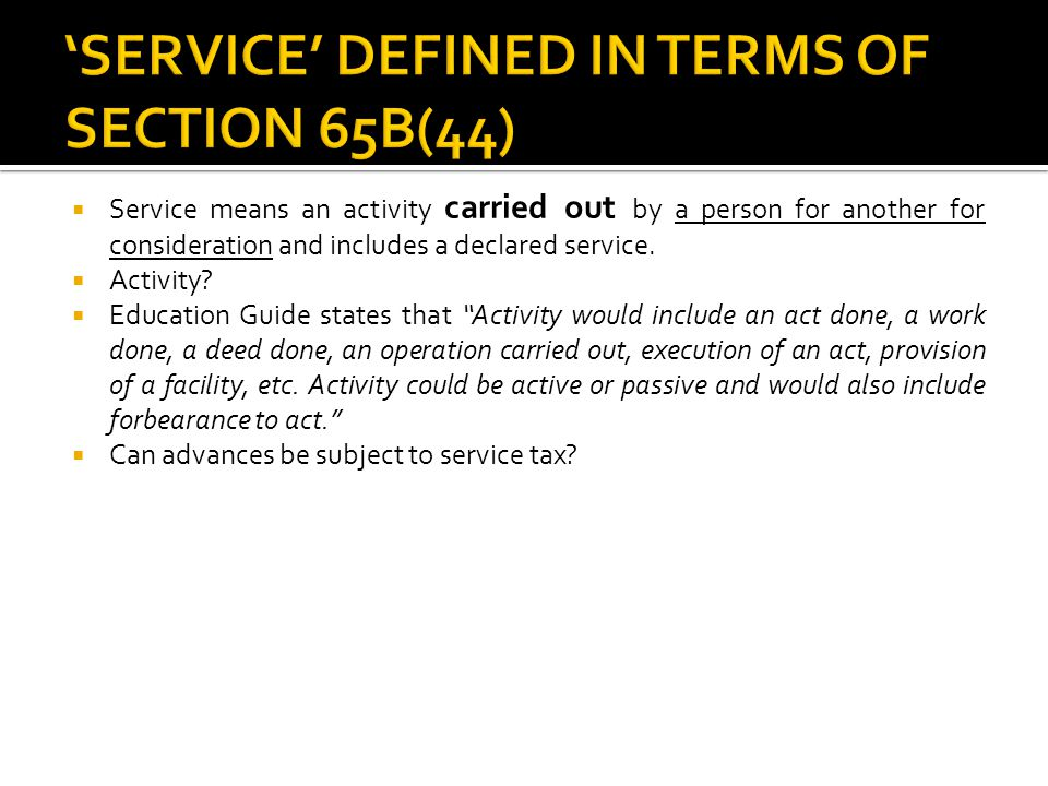 'SERVICE' DEFINED IN TERMS OF SECTION 65B(44)