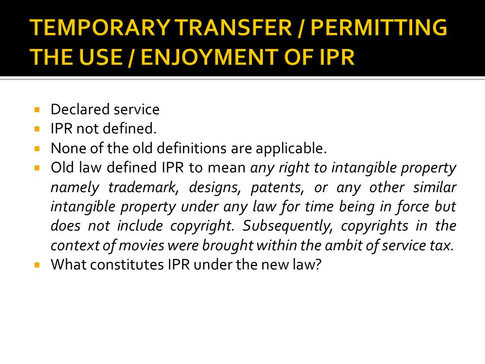 TEMPORARY TRANSFER / PERMITTING THE USE / ENJOYMENT OF IPR