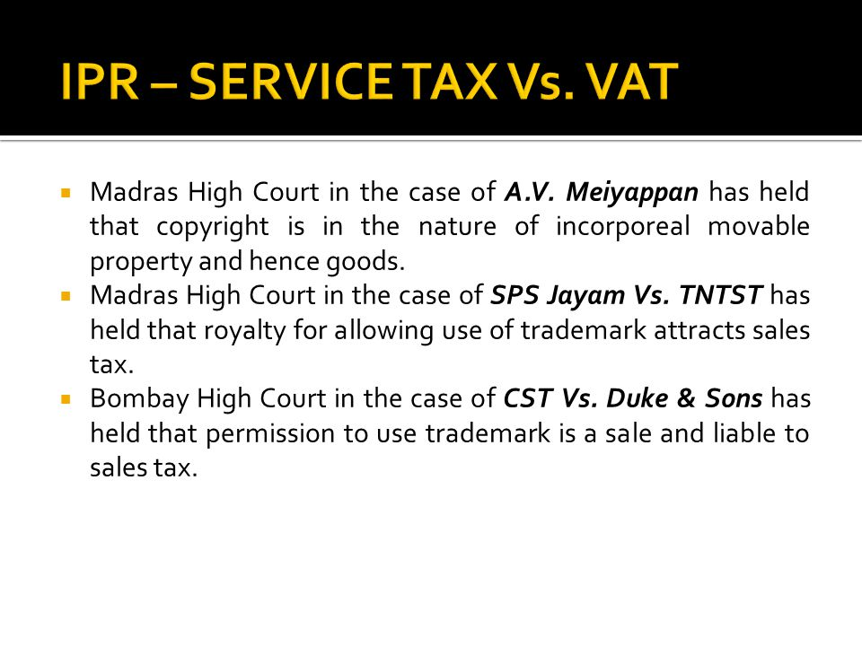 IPR – SERVICE TAX Vs. VAT