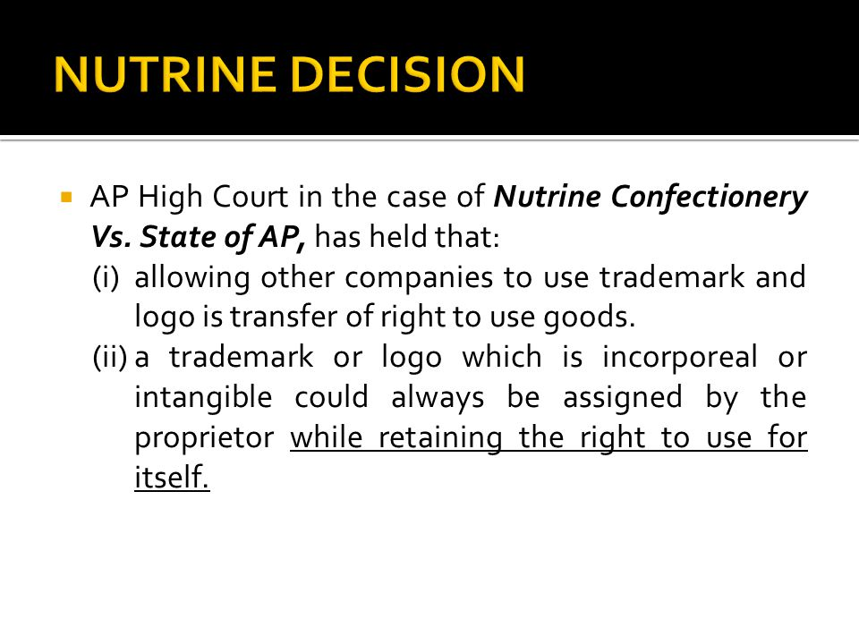 NUTRINE DECISION AP High Court in the case of Nutrine Confectionery Vs. State of AP, has held that: