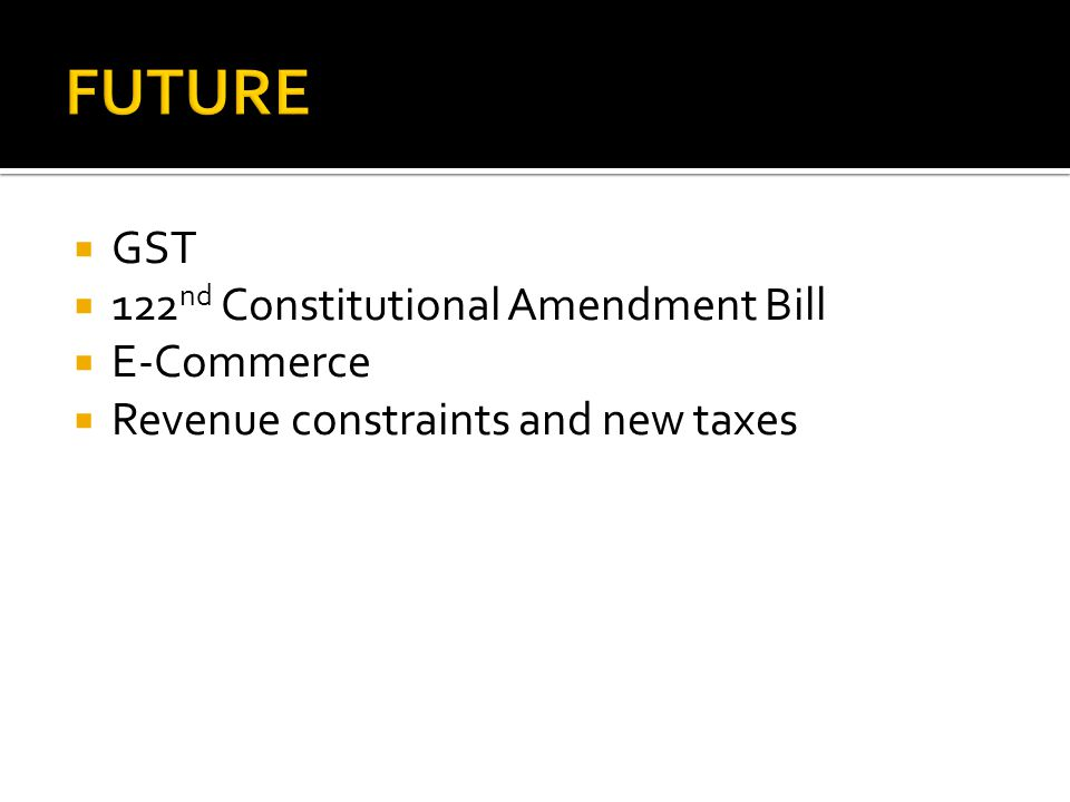 FUTURE GST 122nd Constitutional Amendment Bill E-Commerce