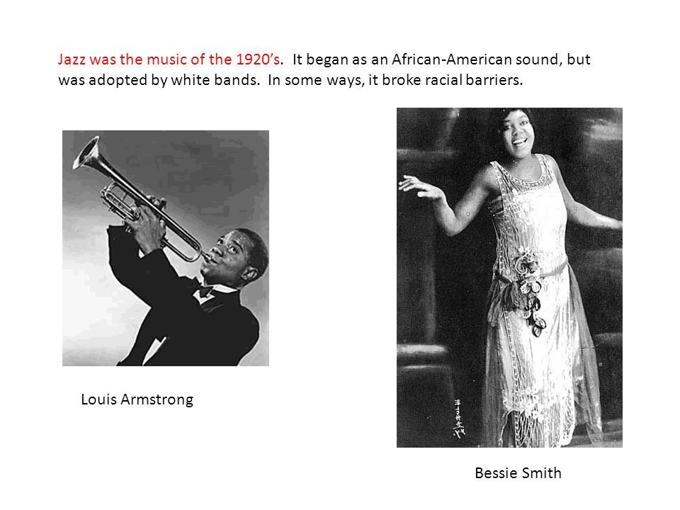Jazz was the music of the 1920's