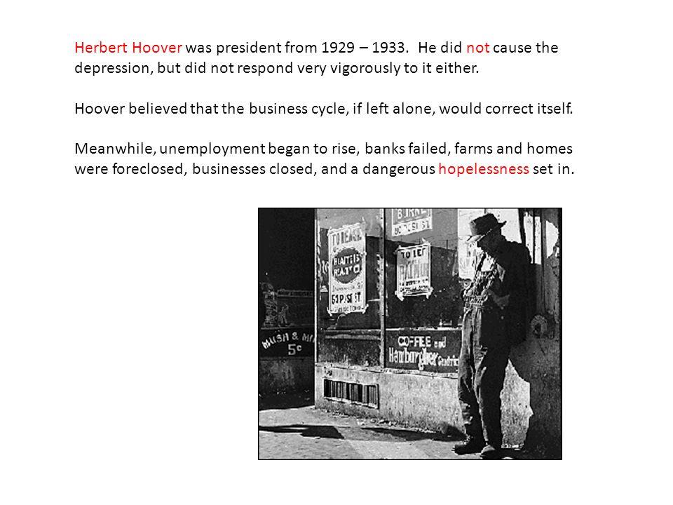 Herbert Hoover was president from 1929 – 1933