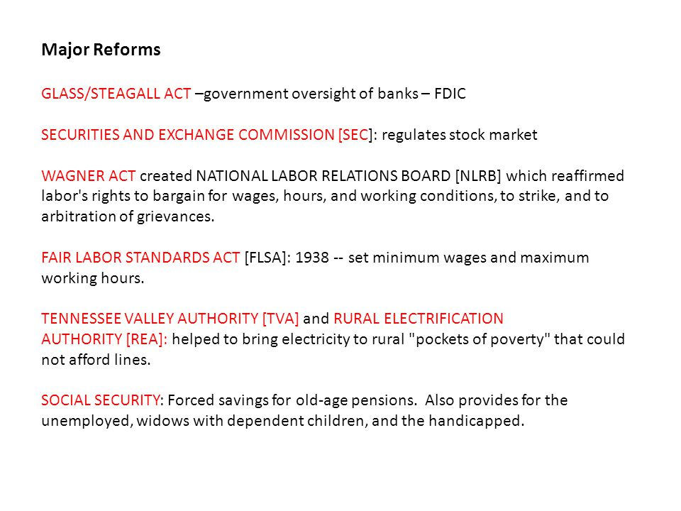 Major Reforms GLASS/STEAGALL ACT –government oversight of banks – FDIC