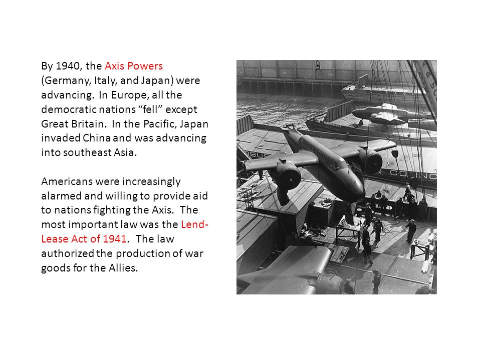 By 1940, the Axis Powers (Germany, Italy, and Japan) were advancing