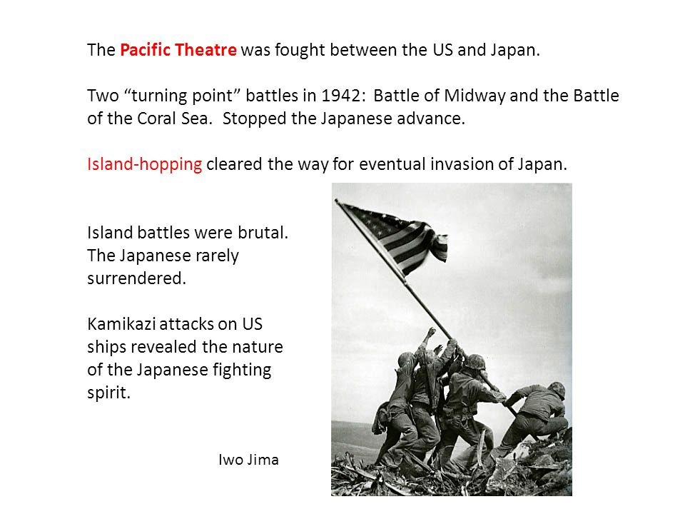 The Pacific Theatre was fought between the US and Japan.