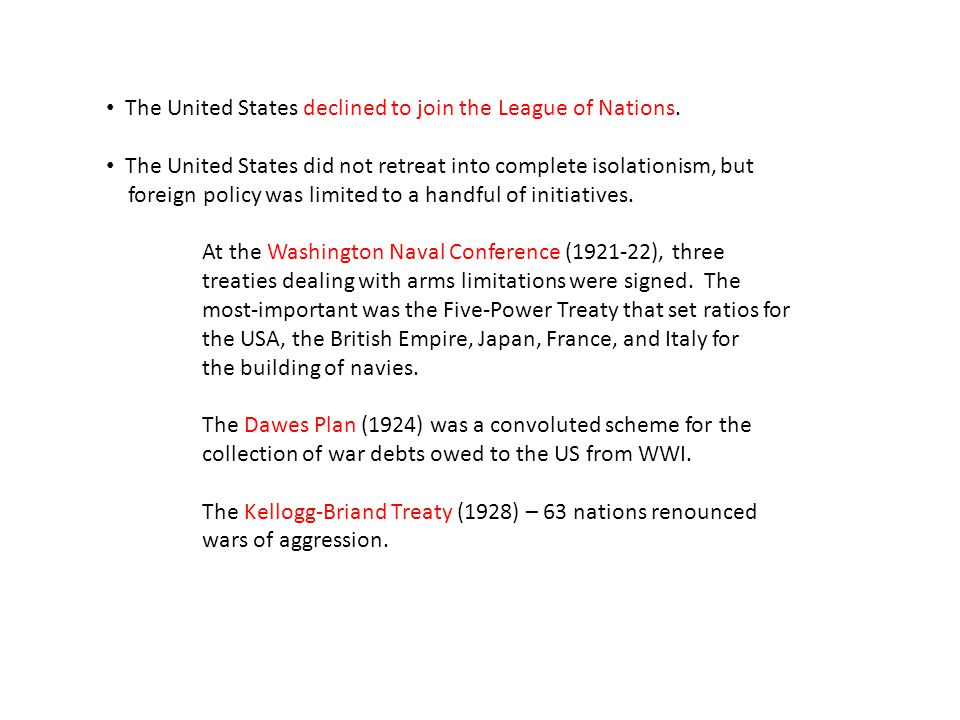 The United States declined to join the League of Nations.