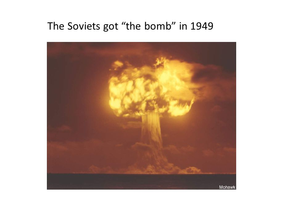 The Soviets got the bomb in 1949