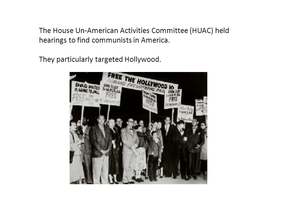 The House Un-American Activities Committee (HUAC) held hearings to find communists in America.
