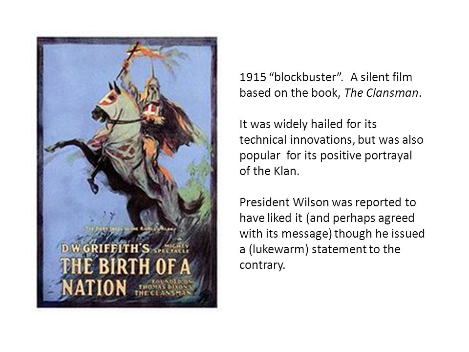 1915 blockbuster . A silent film based on the book, The Clansman.