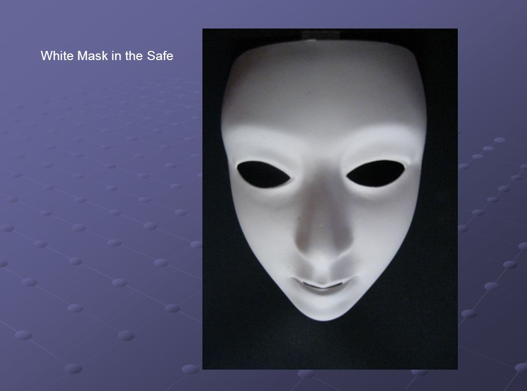 White Mask in the Safe