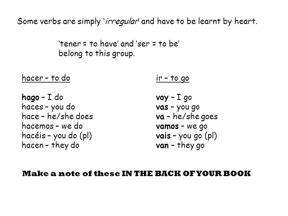Some verbs are simply 'irregular' and have to be learnt by heart.