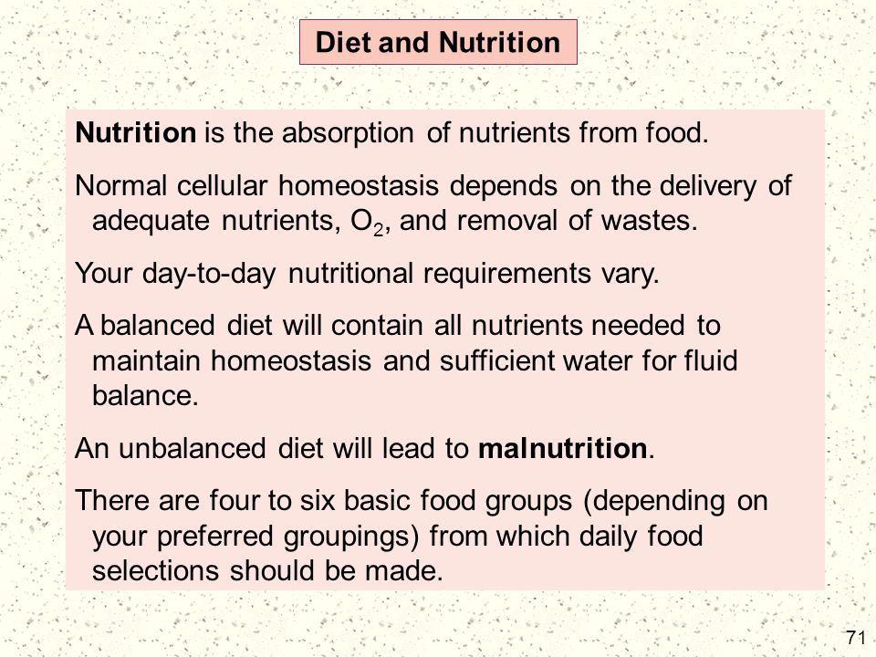 Diet and Nutrition Nutrition is the absorption of nutrients from food.