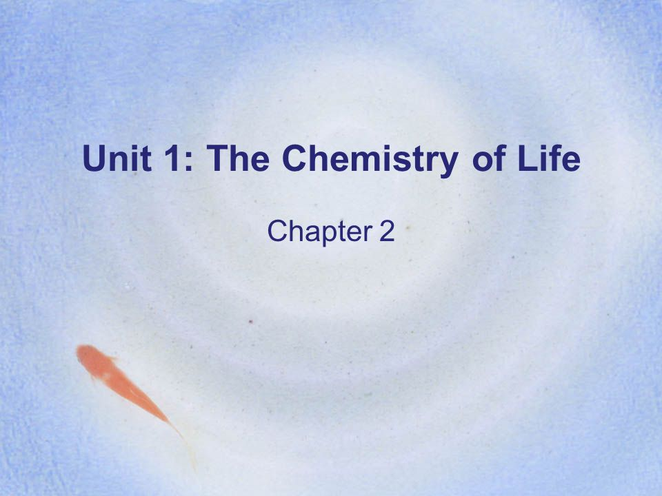 Unit 1: The Chemistry of Life