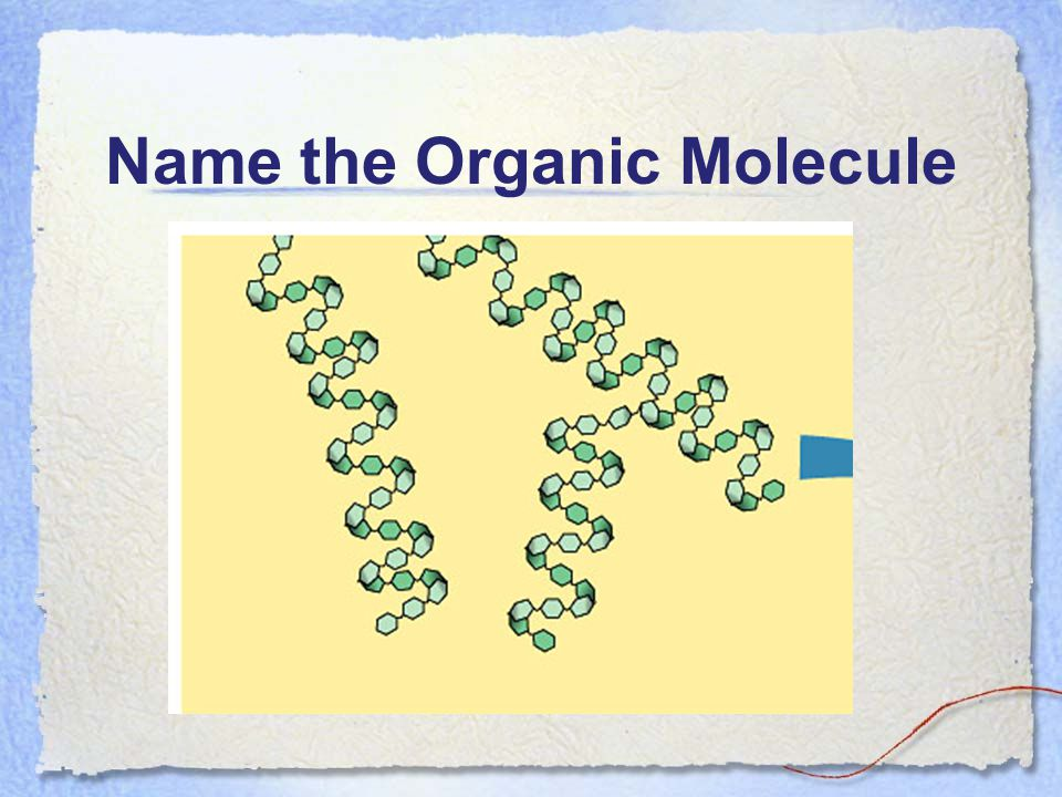 Name the Organic Molecule