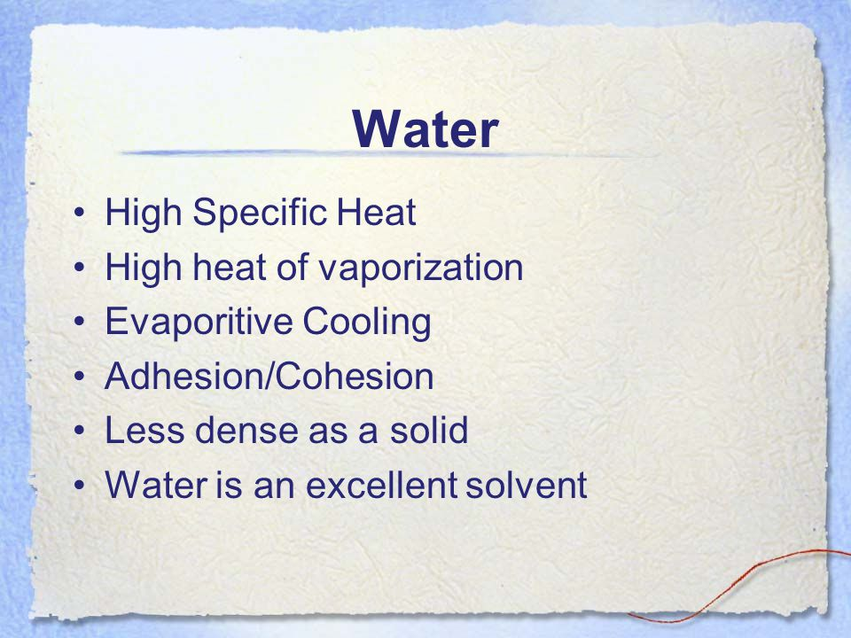 Water High Specific Heat High heat of vaporization Evaporitive Cooling