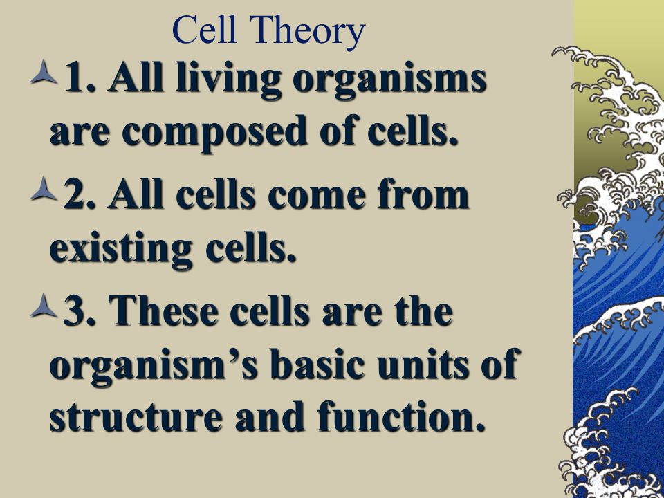 1. All living organisms are composed of cells.