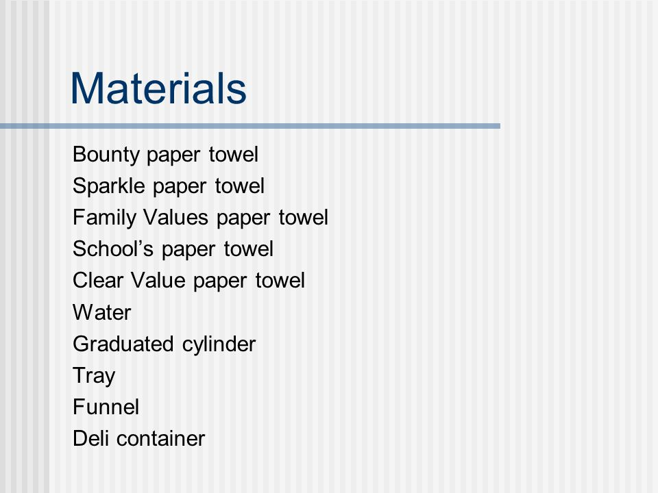 paper towel science fair project research If you want to do a science fair project about paper towels, one that centers on testing their strength when wet is a relatively easy way to go create a chart for measuring the results of your experiment.