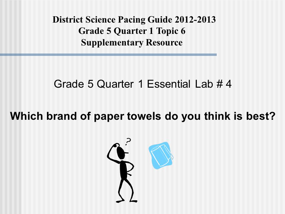 District Science Pacing Guide 2012-2013 Grade 5 Quarter 1 Topic 6