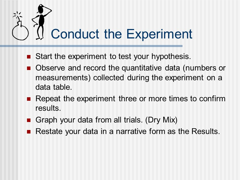 Conduct the Experiment