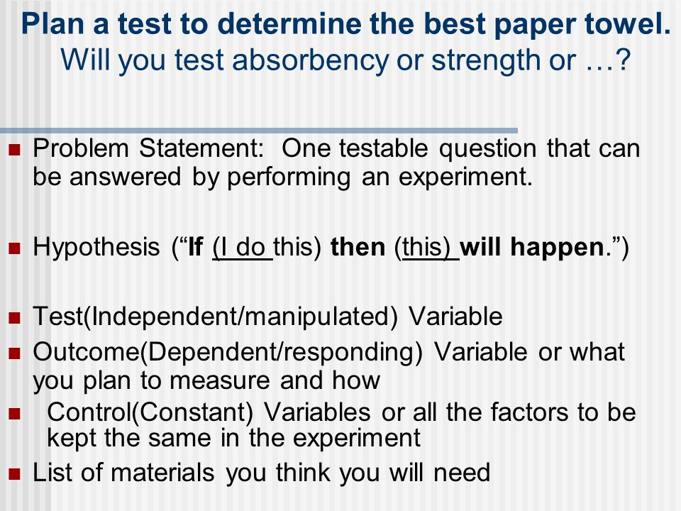 Plan a test to determine the best paper towel