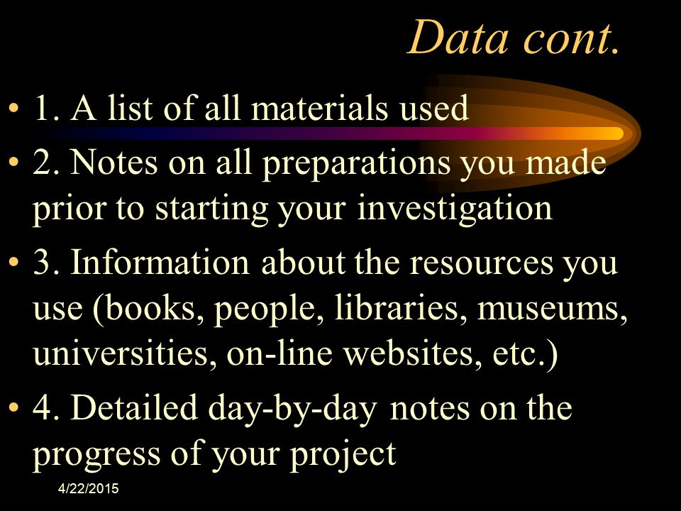 Data cont. 1. A list of all materials used
