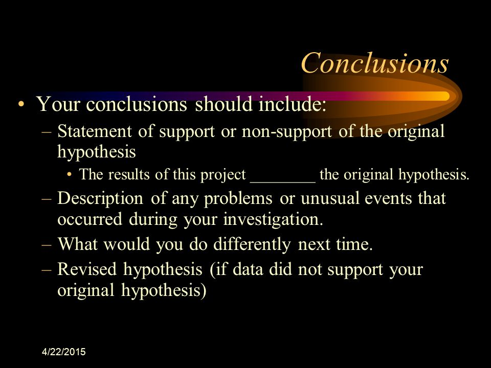 Conclusions Your conclusions should include: