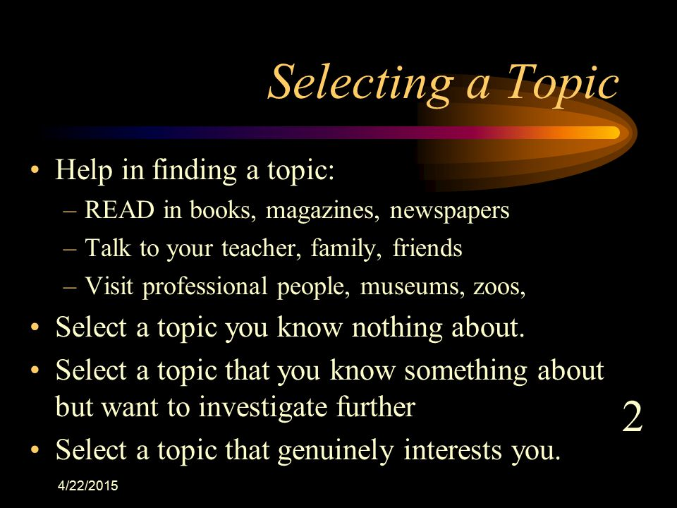 Selecting a Topic 2 Help in finding a topic: