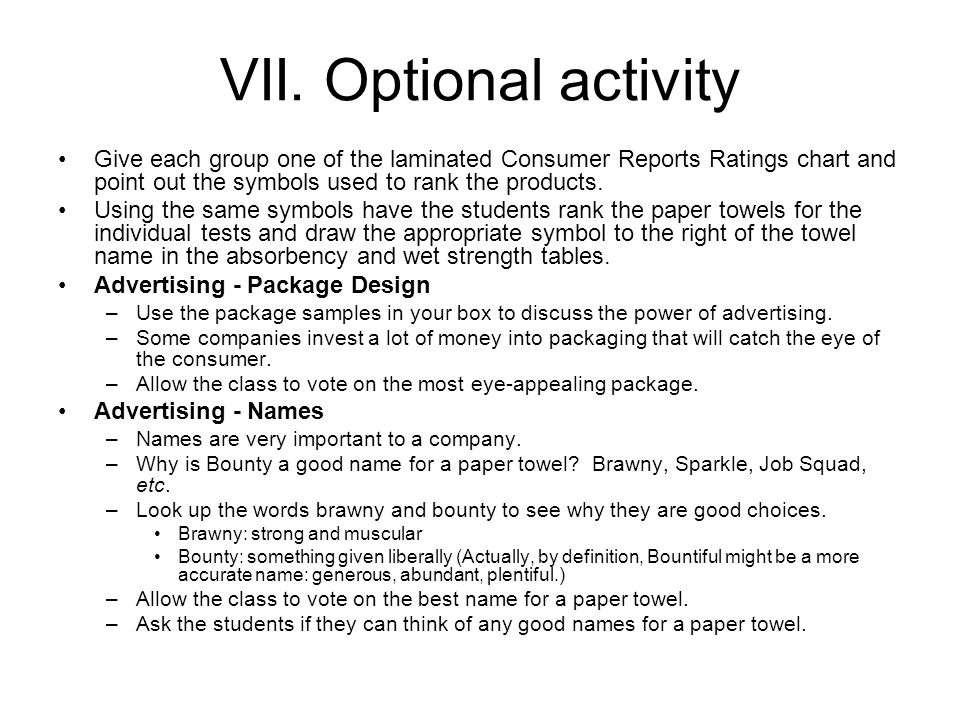 VII. Optional activity Give each group one of the laminated Consumer Reports Ratings chart and point out the symbols used to rank the products.