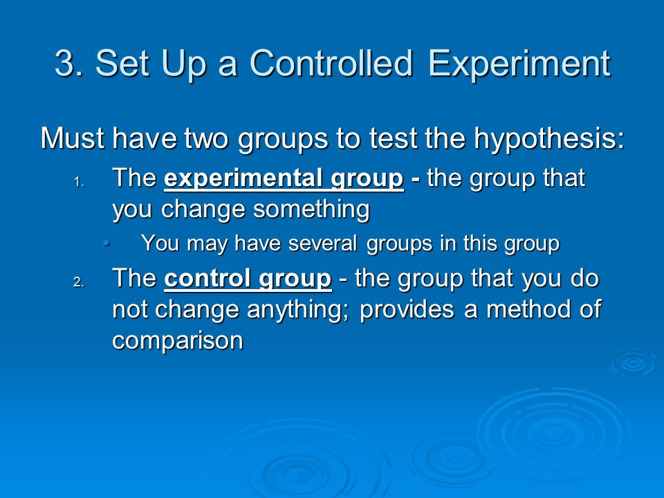 3. Set Up a Controlled Experiment