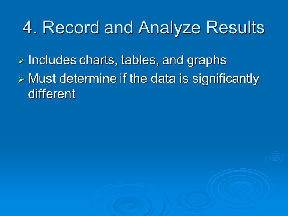4. Record and Analyze Results