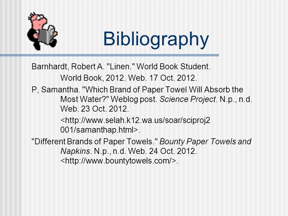 Bibliography Barnhardt, Robert A. Linen. World Book Student.