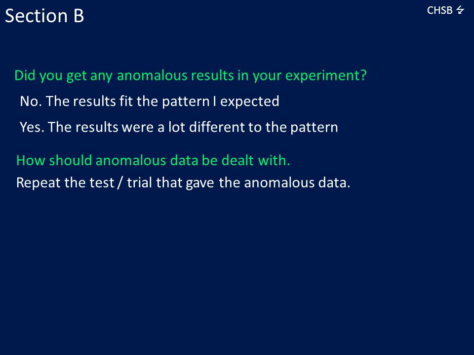 Section B Did you get any anomalous results in your experiment