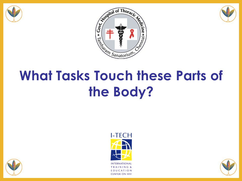 What Tasks Touch these Parts of the Body