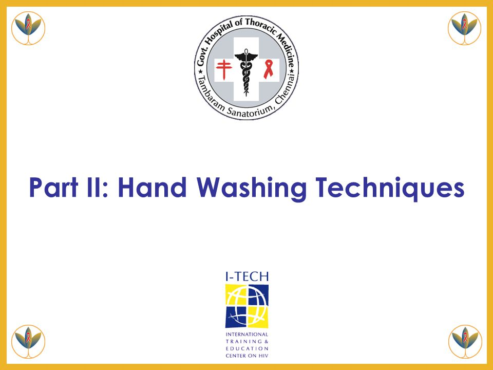 Part II: Hand Washing Techniques