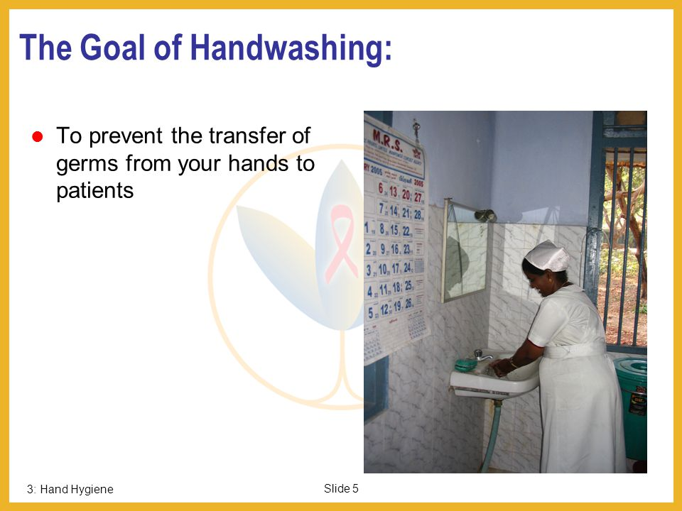 The Goal of Handwashing: