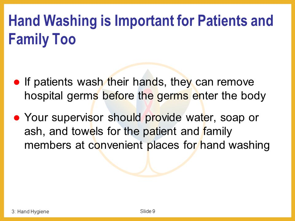 Hand Washing is Important for Patients and Family Too