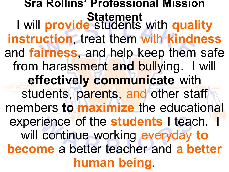 Sra Rollins' Professional Mission Statement