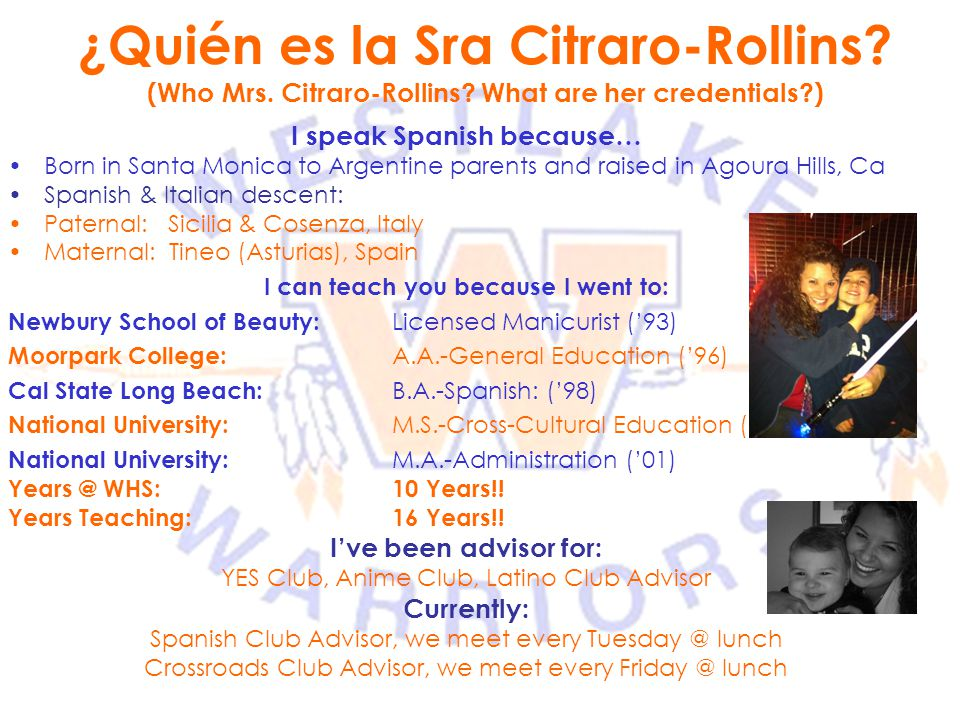 I speak Spanish because… I can teach you because I went to: