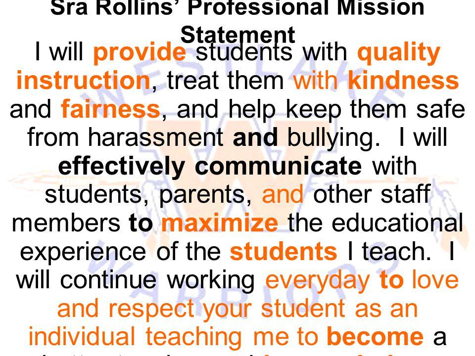 Sra Rollins' Professional Mission Statement