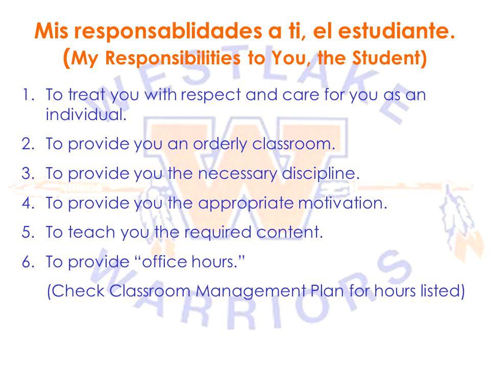 Mis responsablidades a ti, el estudiante